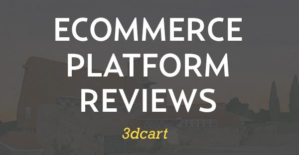 Ecommerce platform review for 3dcart
